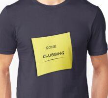 Gone Clubbing - Music addicted Unisex T-Shirt