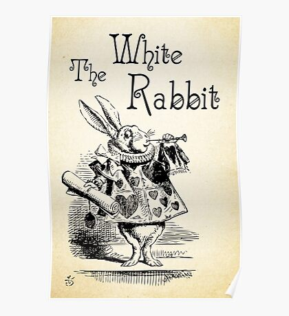 Alice in Wonderland -  The White Rabbit - Lewis Carroll Quote - 0194 Poster