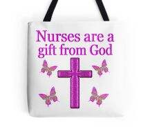 NURSES ARE A GIFT FROM GOD Tote Bag