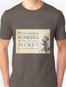 Alice in Wonderland Quote - You're Entirely Bonkers - Mad Hatter Quote - 0188 Unisex T-Shirt