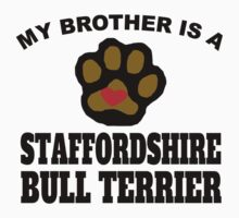 My Brother Is A Staffordshire Bull Terrier Kids Clothes