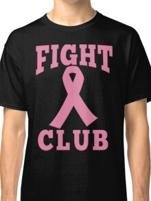 FIGHT CLUB Pink Ribbon for Breast Cancer Classic T-Shirt