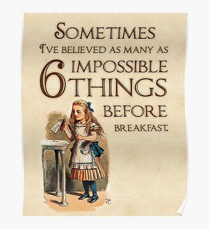 Alice in Wonderland Quote - 6 Impossible Things - Cheshire Cat Quote - 0236 Poster