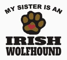 My Sister Is An Irish Wolfhound Kids Clothes