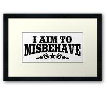 I Aim To Misbehave (Black) Framed Print