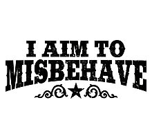 I Aim To Misbehave (Black) Photographic Print