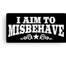I Aim to Misbehave (White) Canvas Print