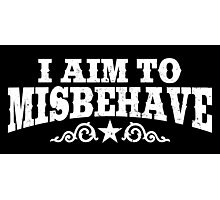 I Aim to Misbehave (White) Photographic Print