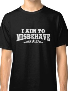 I Aim to Misbehave (White) Classic T-Shirt