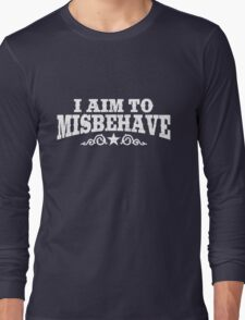 I Aim to Misbehave (White) Long Sleeve T-Shirt