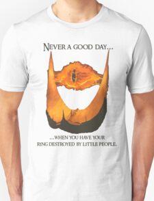 Sauron: Never a good day... Unisex T-Shirt