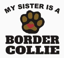 My Sister Is A Border Collie Kids Clothes