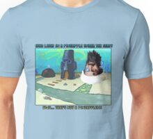 Wait... THAT'S NOT A PINEAPPLE!!! Unisex T-Shirt