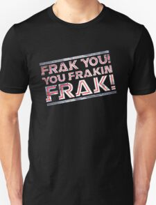 Frak you you frakin' frak! (Tilt) Full Colour T-Shirt