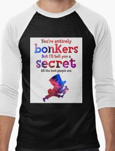 Alice in Wonderland Quote - You're Entirely Bonkers - Mad Hatter Quote - 0222 T-Shirt