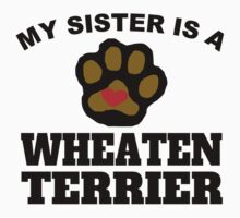 My Sister Is A Wheaten Terrier Kids Clothes