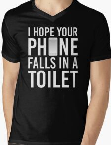 I Hope Your Phone Falls In A Toilet Mens V-Neck T-Shirt
