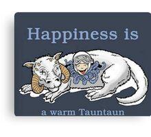Happiness is like a warm tauntaun Canvas Print