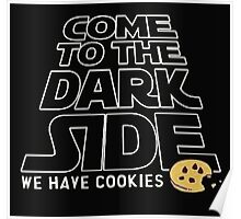 Come to the Dark Side Poster