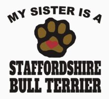 My Sister Is A Staffordshire Bull Terrier Kids Clothes