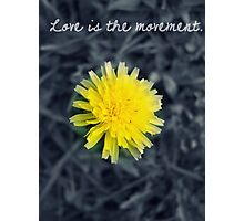 Love is the movement. Photographic Print