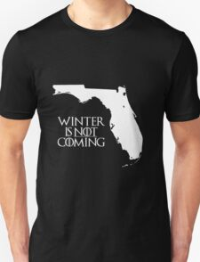 Winter is NOT coming T-Shirt