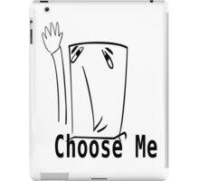 Choose Me iPad Case/Skin