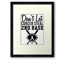 Don't Let Cancer Steal Second Base Framed Print