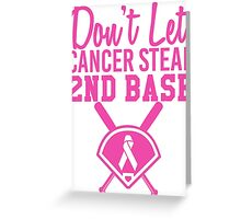 Don't Let Cancer Steal Second Base Greeting Card