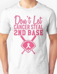 Don't Let Cancer Steal Second Base Unisex T-Shirt