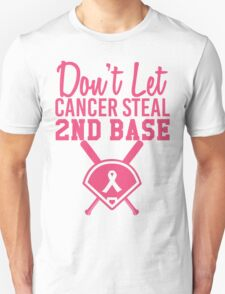 Don't Let Cancer Steal Second Base T-Shirt