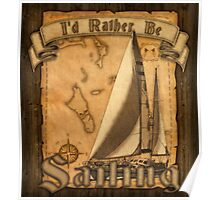 I'd Rather Be Sailing Poster