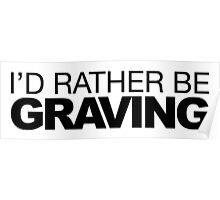 I'd rather be Graving Poster