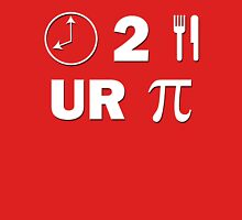 Time To Eat Your Pie Unisex T-Shirt