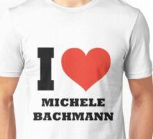I love Michele Bachmann Unisex T-Shirt