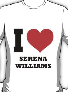 I love Serena Williams T-Shirt
