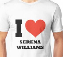 I love Serena Williams Unisex T-Shirt