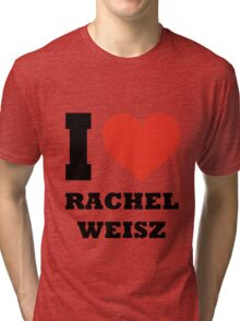I love Rachel Weisz Tri-blend T-Shirt
