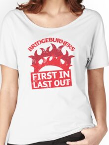 BRIDGEBURNERS distressed fan art FIRST IN LAST OUT Women's Relaxed Fit T-Shirt