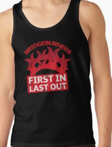 BRIDGEBURNERS distressed fan art FIRST IN LAST OUT Tank Top