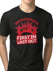 BRIDGEBURNERS distressed fan art FIRST IN LAST OUT Tri-blend T-Shirt