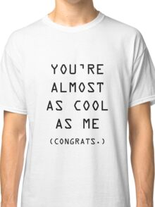ALMOST. Classic T-Shirt