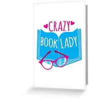 Crazy Book Lady with a pair of glasses and a book in blue Greeting Card