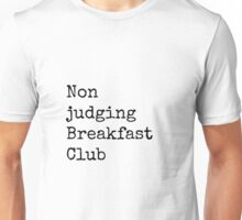 Non Judging Breakfast Club Unisex T-Shirt