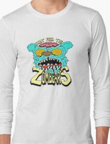 Don't Feed The Zombears  Long Sleeve T-Shirt