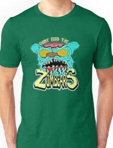 Don't Feed The Zombears  Unisex T-Shirt