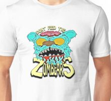 Don't Feed The Zombears  Unisex T-Shirt