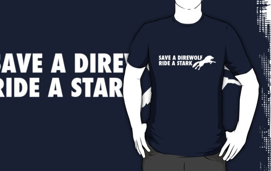 Save a Direwolf; Ride a Stark by shopfunkhouse