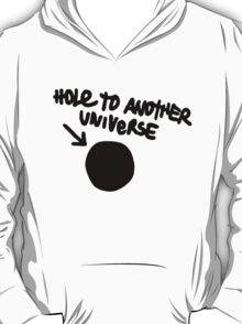 Hole To Another Universe T-Shirt