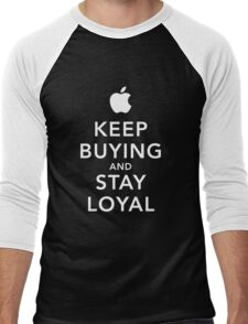 Keep Buying and Stay Loyal Men's Baseball ¾ T-Shirt